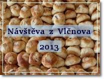 Návštěva z Vlčnova 2013